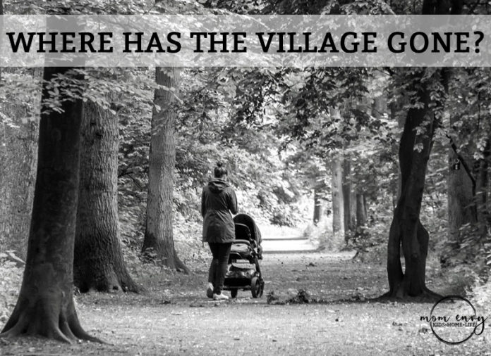 Where has the village gone? Mom Envy
