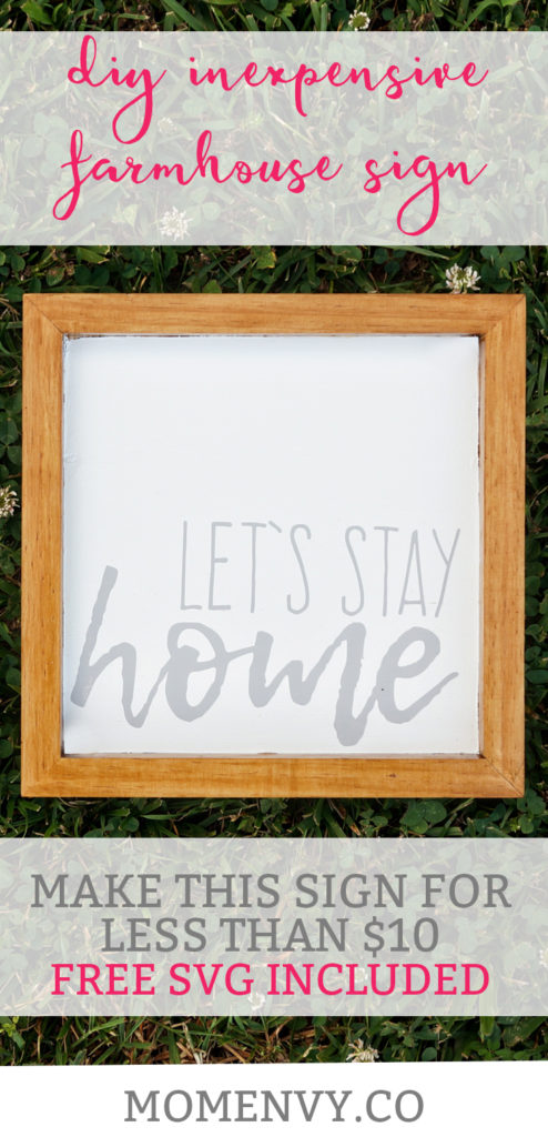 DIY Wooden Farmhouse Sign. Inexpensive farmhouse sign. Free Let's Stay Home SVG. Make this sign for less than $10.