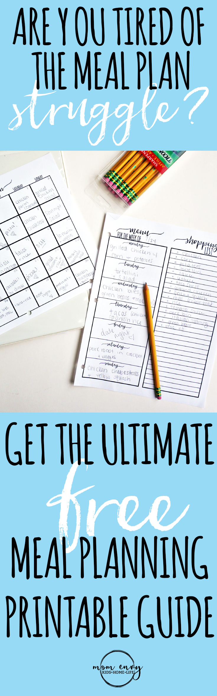 Meal Planning Printables - Get the The Ultimate Guide to Meal Planning. It has everything you need to stop the dinner struggle. Free shopping lists, free meal planning calendar, free weekly meal planners, and more! #organization #planneraddict #happyplanner