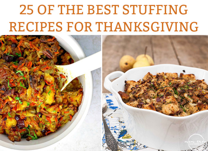 The 25 best stuffing recipes and dressing recipes for Thanksgiving. #thanksgiving #thanksgivingrecipes #stuffing #stuffingrecipes