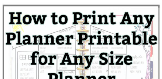 How to Resize Planner Printables for Any Planner or Travelers Notebook (TN). How to Print planner printables for the Happy Planner, KikkiK planner, Franklin Covey planner, and more. Learn how to print any printable. #planners #freeplannerprintables #plannerprintables #happyplanner #travelersnotebook #TN