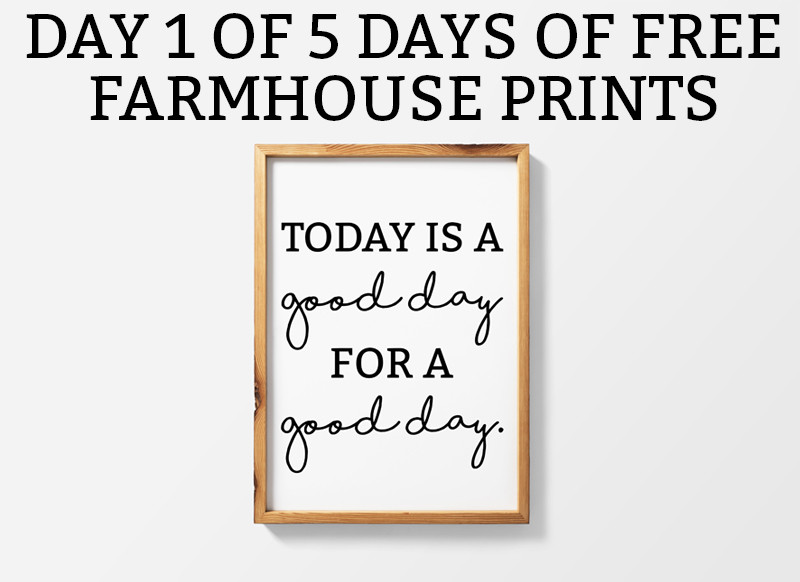 picture regarding Free Printable Farmhouse Signs named Farmhouse Printables Nowadays is a Beneficial Working day for a Wonderful Working day