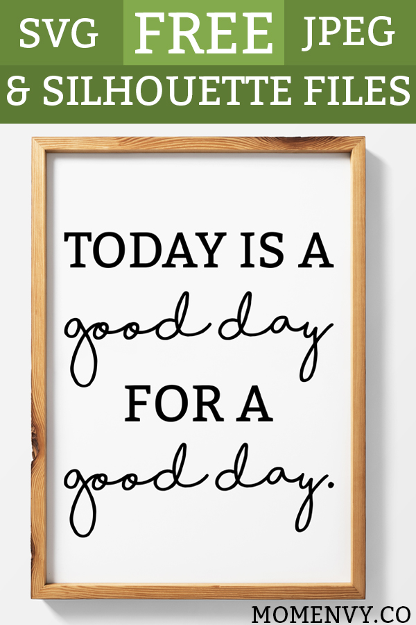 photograph about Today is a Good Day for a Good Day Printable identify Farmhouse Printables Nowadays is a Optimistic Working day for a Positive Working day