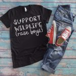 Support Wildlife Raise Boys SVG. Download this free SVG today. It's perfect for a boy mom. #silhouette #cricut #boymom