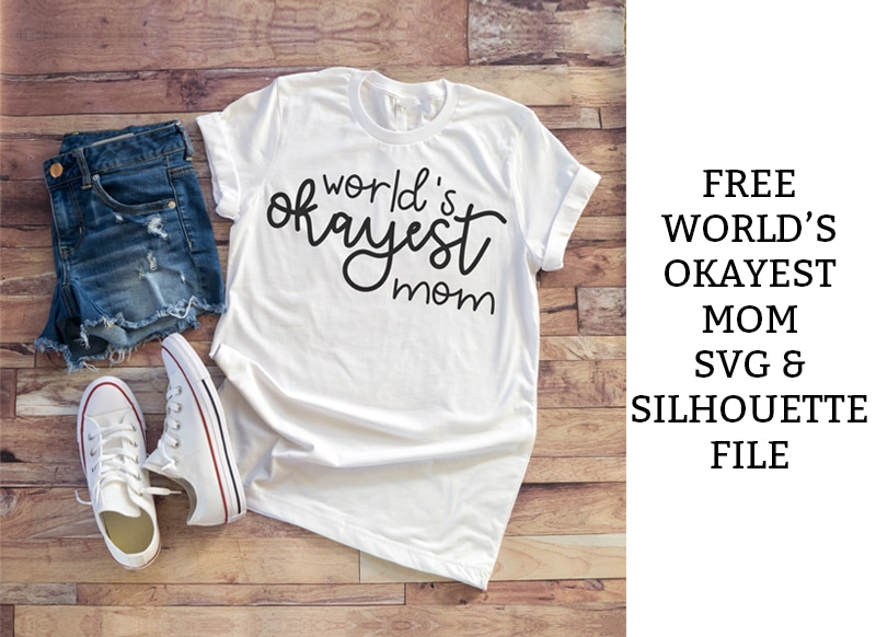 World's Okayest Mom SVG. Download this free World's Okayest Mom DVD and Silhouette files today. You can make your own t-shirts, mugs, and more! #silhouette #cricut #freesvg #svg