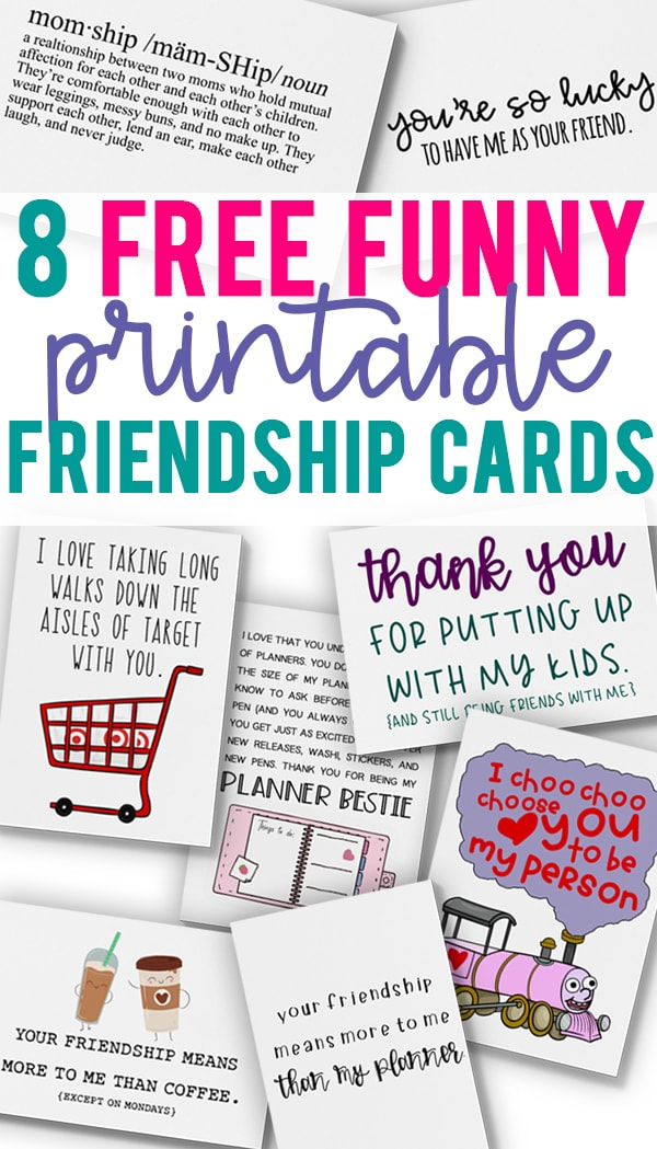 Funny Cards for Friendship. Download this set of 8 free funny printable friendship cards. They're perfect for a friend's birthday, Valentine's Day, happy mail, or just because. These aren't your Grandma's friendship cards. They're sarcastic and real. #friendship #freeprintables