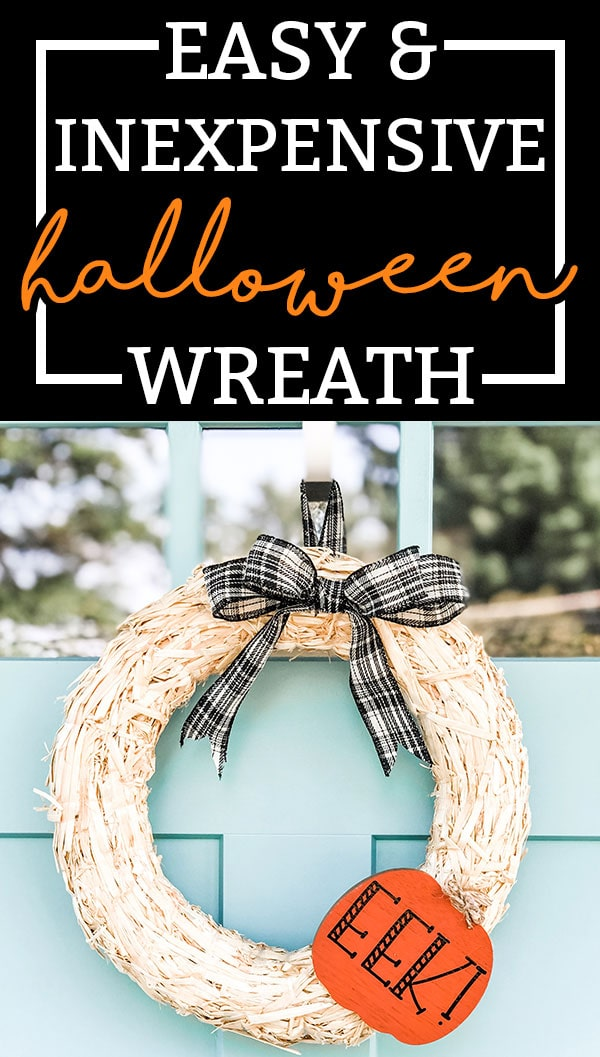 Picture of a wreath on the left side and the words easy and inexpensive Halloween wreath on the right. The wreath is on a blue front door, it's made of straw, has a black and white bow at the top, and a bright orange cutout pumpkin with black letters saying, EEK!