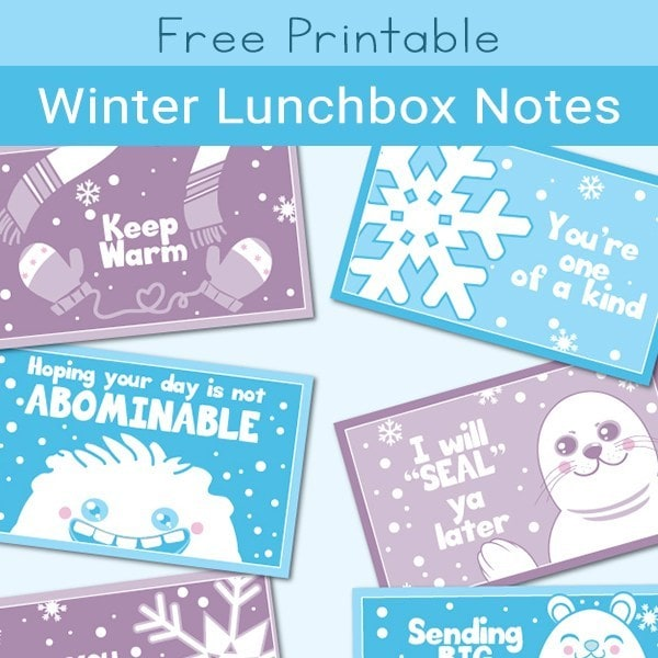 Winter Lunchbox Notes for Kids (8 Free Printable Cards)