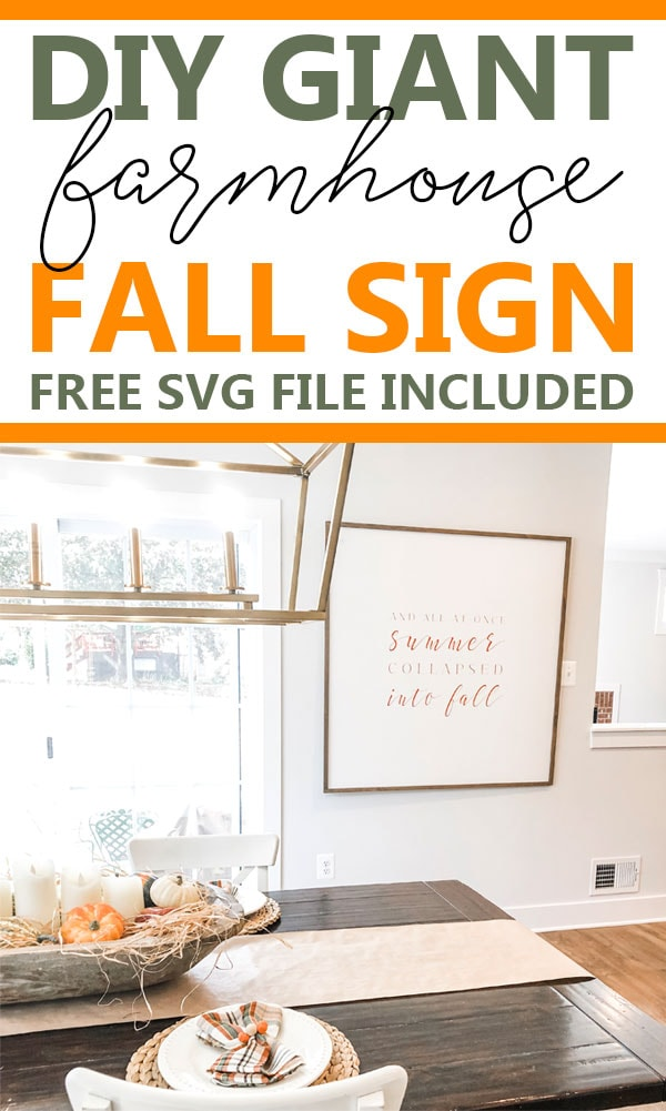 "The top of the image says, DIY Giant farmhouse fall sign, free SVG file included. Below that includes a table with a gold chandelier over top with a large wood sign in the background with the words, ""and all at once, summer collapsed into fall."""