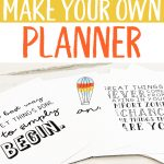 How to Create your Own Planner is at the top of the image in black text. Below it are multiple pages of planner printables in black and white and one has a hot air balloon cartoon in blue, orange, and yellow.
