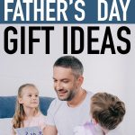 Picture of a father with his daughter and son opening a present. The title 25 Amazon Father's Day Gift Ideas above the picture.
