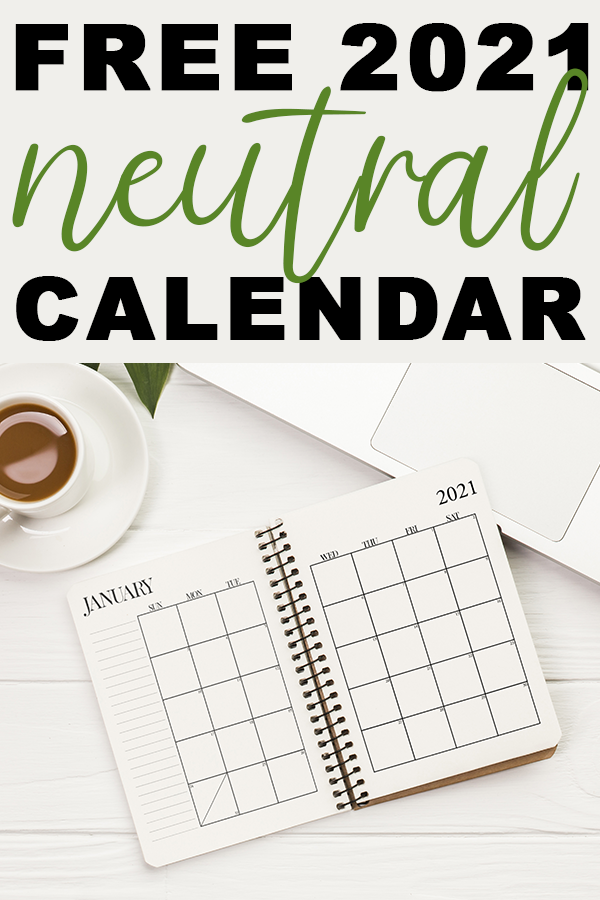 Free 2021 neutral calendar is at the top of the image. The words free 2021 are in black print, the word neutral is in green cursive, and the word calendar is in black print. Below that is an image of a planner open to a January 2021 calendar. There is a cup of coffee in the top left corner and the bottom of a laptop in the top right corner.