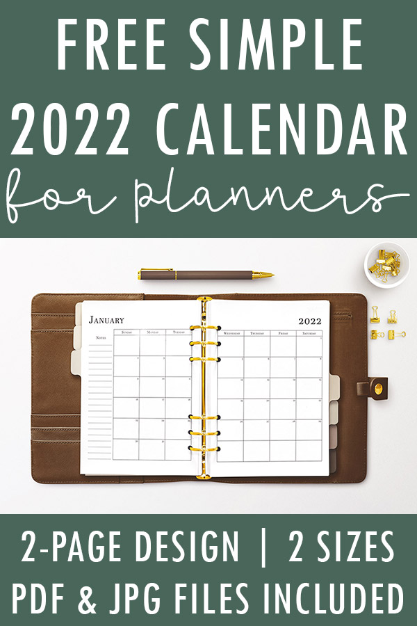 At the top of the image is a Earthy green color with white text that reads: free simple 2022 calendar for planners. Below that, pictures a brown leather planner lays open. Inside is a January 2022 calendar spread in black text on white paper. There are gold rings in an A5 style. A brown pen sits just above the planner. To the right are gold binder clips in a small bowl and four lay on the table below the bowl. Below that is the earthy green background again with white text reading: 2-page design | 2 sizes, PDF & JPG files included.